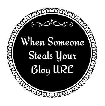 When Someone Hijacks Your Blog URL
