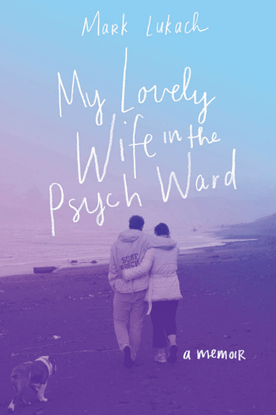 Book Review: My Lovely Wife In The Psych Ward