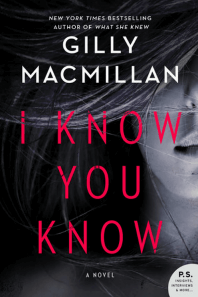"Novel ""I Know You Know"" by Gilly McMillan"