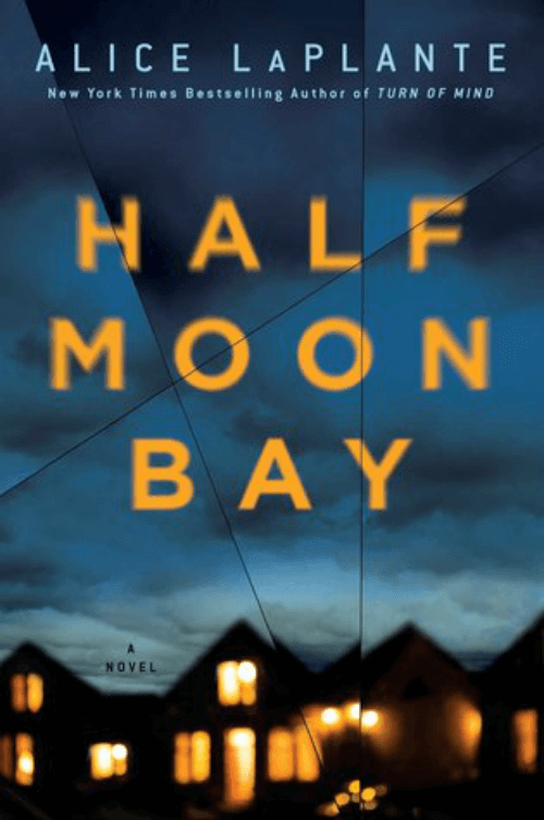 Novel Half Moon Bay by Alice LaPlante