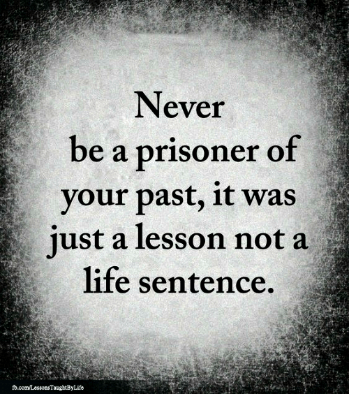 Quote about not being a prisoner of your past