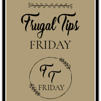 Frugal Tips Friday #2