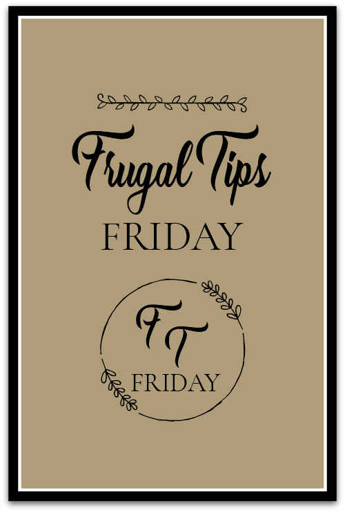 Friday Frugal Tips #4