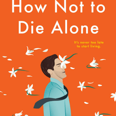 Book Review: How Not To Die Alone