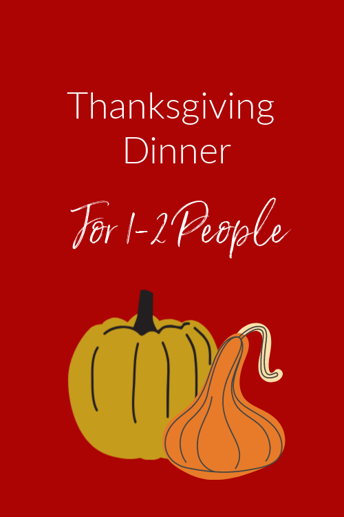 A Pandemic Thanksgiving Dinner For 1-2 People