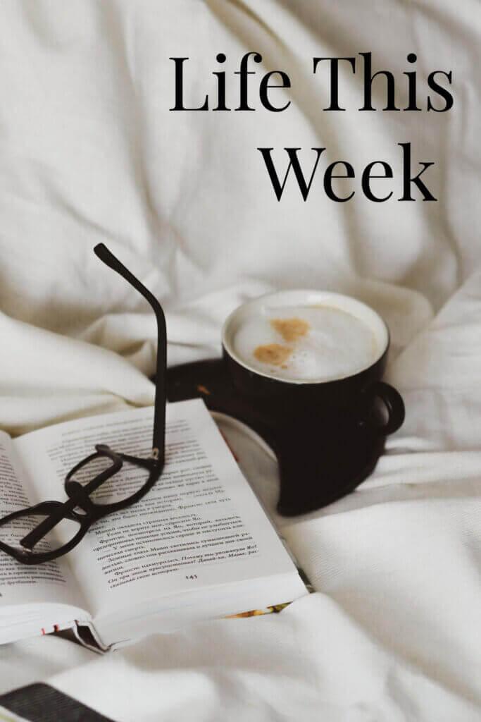 Life This Week #6